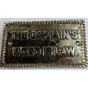 """The Captain's Word is Law"" Brass Sign"